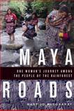 Maya Roads, Mary Jo McConahay, 1569765480