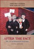 After the Fact : The Art of Historical Detection, Davidson, James West and Lytle, Mark H., 0073385484