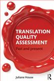 Translation Quality Assessment : Past and Present, House, Juliane, 1138795488
