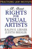 All about Rights for Visual Artists, Ralph E. Lerner and Judith Bresler, 1402405480