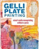 Gelli Plate Printing, Joan Bess, 1440335486