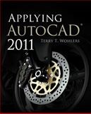 Applying AutoCAD 2011, Wohlers, Terry, 0073375489