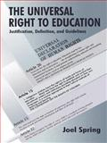 The Universal Right to Education : Justification, Definition, and Guidelines, Spring, Joel H., 0805835482