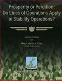 Prosperity or Perdition: Do Lines of Operations Apply in Stability Operations?, Major Mario A., Mario Diaz, US Army, 1479345482