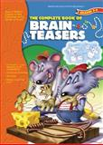 The Complete Book of Brain Teasers, School Specialty Publishing, 1561895482