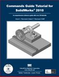 A Commands Guide Tutorial for SolidWorks 2010, Planchard, David C. and Planchard, Marie P., 1585035483