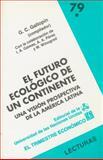 El Futuro Ecológico de un Continente : Una Visión Prospectiva de la América Latina, I, Gallopín Gilberto C. (comp.), 9681645480