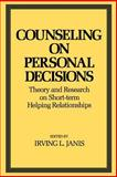 Counseling on Personal Decisions : Theory and Research on Short-Term Helping Relationships, , 0300105495