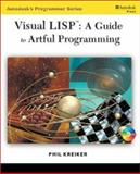Visual Lisp : A Guide to Artful Programming, Kreiker, Phil, 0766815498
