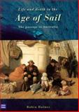 Life and Death in the Age of Sail : The Passage to Australia, Haines, Robin F., 0868405493