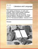 The Satires of Horace in Latin and English with Critical Notes Collected from the Best Latin and French Commentators by the Revd Mr Philip Fran, Horace, 1170495494