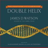 The Double Helix, James D. Watson and Alexander Gann, 1476715491
