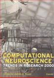 Computational Neuroscience : Trends in Research 2000, Bower, James M., 0444505490