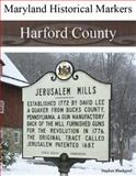 Maryland Historical Markers Harford County, Blackpool, Stephen, 0974255491