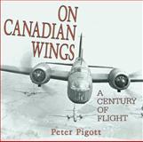 On Canadian Wings, Peter Pigott, 155002549X