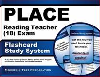 PLACE Reading Teacher (18) Exam Flashcard Study System : PLACE Test Practice Questions and Exam Review for the Program for Licensing Assessments for Colorado Educators, PLACE Exam Secrets Test Prep Team, 1610725492