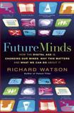 Future Minds, Richard Watson, 185788549X