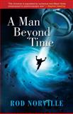A Man Beyond Time, Norville, Rod, 1933255498