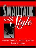 Smalltalk with Style, Skublics, Suzanne and Thomas, David, 0131655493