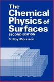 The Chemical Physics of Surfaces, Morrison, S. R., 0306435497