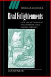 Rival Enlightenments : Civil and Metaphysical Philosophy in Early Modern Germany, Hunter, Ian and Skinner, Quentin, 0521025494