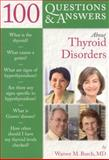 100 Questions and Answers about Thyroid Disorders, Warner M. Burch, 0763755494