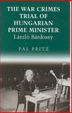 The War Crimes Trial of Hungarian Prime Minister László Bárdossy, Pritz, Pál, 0880335491