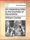 An Interesting Letter to the Duchess of Devonshire, William Combe, 1140845497