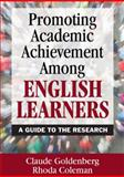 Promoting Academic Achievement among English Learners : A Guide to the Research, Coleman, Rhoda P. and Goldenberg, Claude, 1412955491