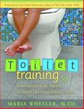 Toilet Training for Individuals with Autism or Other Developmental Issues, Maria Wheeler, 1932565493