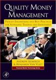 Quality Money Management : Process Engineering and Best Practices for Systematic Trading and Investment, Kumiega, Andrew and Van Vliet, Benjamin, 0123725496