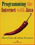 Programming the Internet with Java, Ince, Darrel, 0201175495