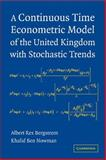 A Continuous Time Econometric Model of the United Kingdom with Stochastic Trends, Bergstrom, Albert Rex and Nowman, Khalid Ben, 0521875498