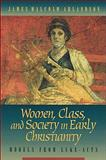 Women, Class, and Society in Early Christianity : Models from Luke-Acts, Arlandson, James M., 0801045495
