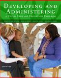 Cengage Advantage Books: Developing and Administering a Child Care and Education Program, Sciarra, Dorothy June and Dorsey, Anne G., 1133525490