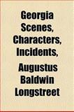 Georgia Scenes, Characters, Incidents, Longstreet, Augustus Baldwin, 1152265490