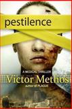 Pestilence - a Medical Thriller, Victor Methos, 1492145491