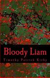 Bloody Liam, Timothy Kirby, 1497575494