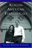 Korean American Evangelicals : New Models for Civic Life, Ecklund, Elaine Howard, 0195305493