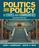 Politics and Policy in States and Communities, Harrigan, John J. and Nice, David C., 0205745490