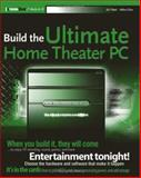 Build the Ultimate Home Theater PC, Ed Tittel and Mike Chin, 0471755494