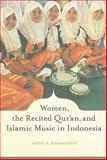 Women, the Recited Qur'an, and Islamic Music in Indonesia, Rasmussen, Anne K., 0520255496