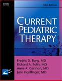 Current Pediatric Therapy, Ingelfinger, Julie R. and Polin, Richard A., 0721605494