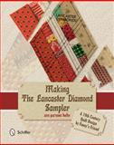 Making the Lancaster Diamond Sampler, Ann Parsons Holte, 0764345494
