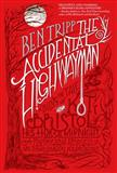 The Accidental Highwayman, Ben Tripp, 0765335492