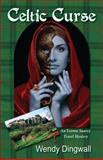 Celtic Curse, Wendy Dingwall, 0982905491