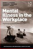 Mental Illness in the Workplace : Psychological Disability Management, Harder, Henry G. and Wagner, Shannon, 1409445496
