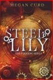 Steel Lily, Megan Curd, 1492135496