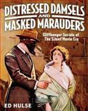 Distressed Damsels and Masked Marauders, Ed Hulse, 1499165498