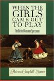 When the Girls Came Out to Play, Patricia Campbell Warner, 1558495495